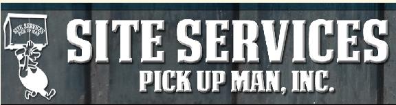 Site Services Pick Up Man Inc