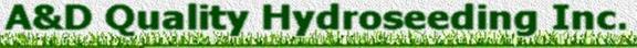 A & D Quality Hydroseeding Inc